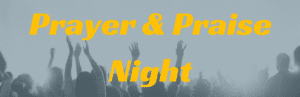 Prayer and Praise Night @ Vancouver | Washington | United States